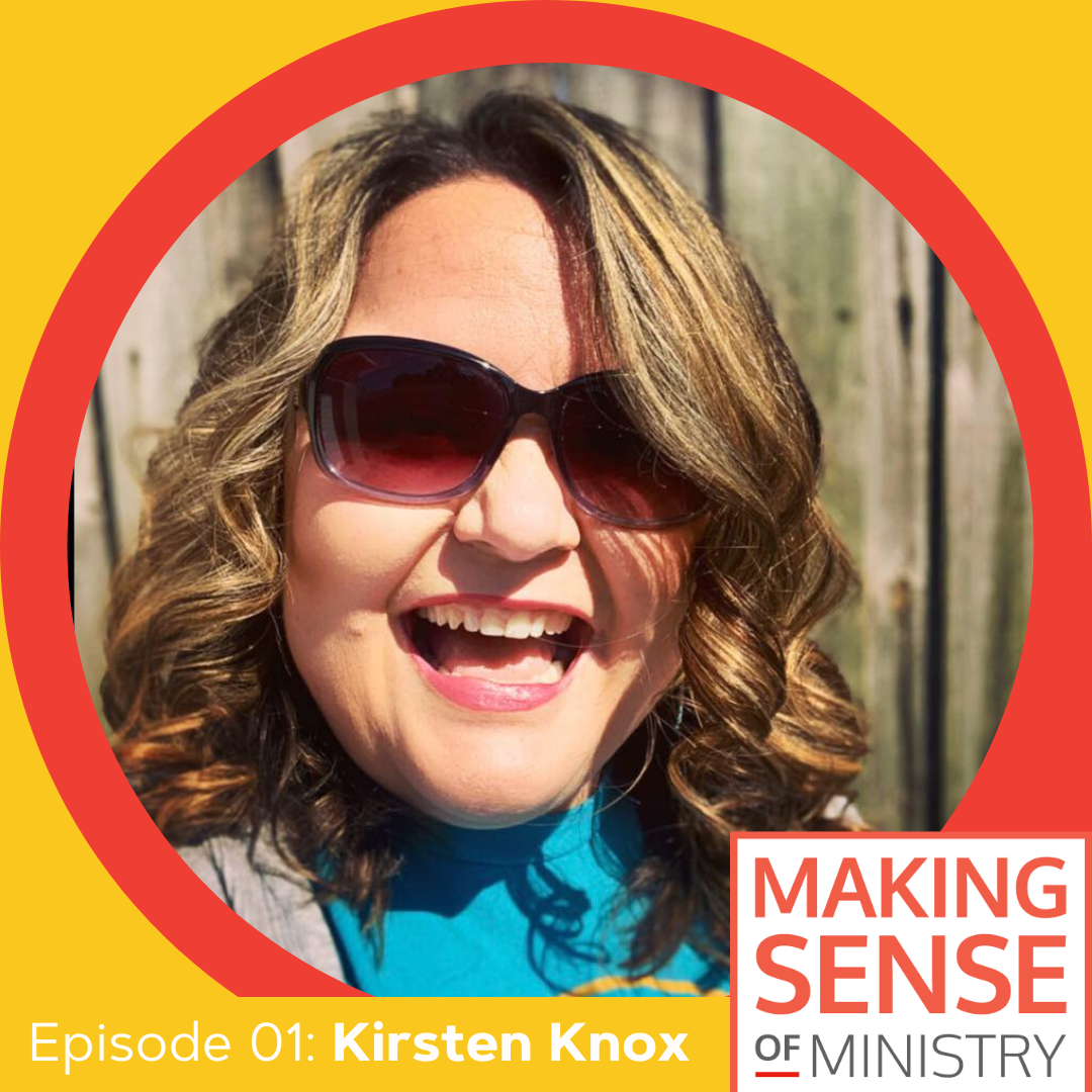 Making Sense of Ministry Podcast interview of Kirsten Knox - understand Generation Z